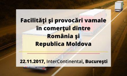 22 noiembrie, Bucuresti, Facilitati si provocari vamale in comertul dintre Romania si Republica Moldova