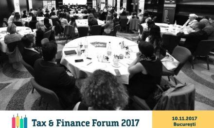 Tax & Finance Forum București: experții români analizeaza modificările și tendințele în domeniul fiscal