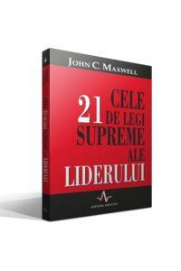 cele_21_de_legi_supreme_ale_liderului_de_john_c._maxwell