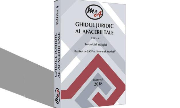 SCPA Murar și Asociații a lansat cea de-a 4-a ediție a lucrării Ghidul juridic al afacerii tale