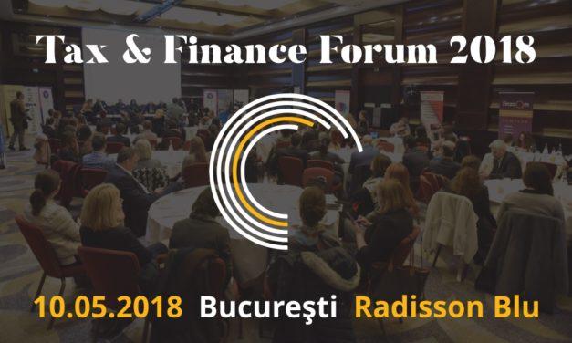 Tax & Finance Forum – București: Află care este impactul ultimelor modificări și reglementări ale Codului Fiscal și Codului de Procedură Fiscală