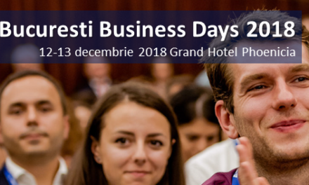 12-13 decembrie – Bucuresti Business Days 2018