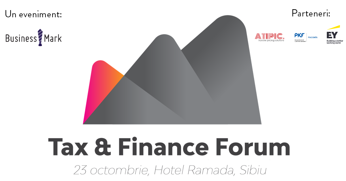 Tax & Finance Forum 2019, acum și la Sibiu!
