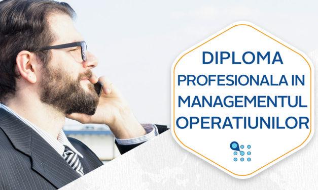 Diploma Profesionala in Managementul Operatiunilor